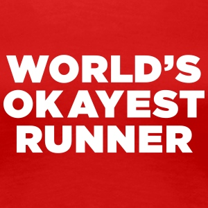 World's Okayest Runner - Women's Premium T-Shirt