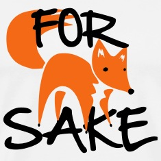 For Fox Sake T-Shirts
