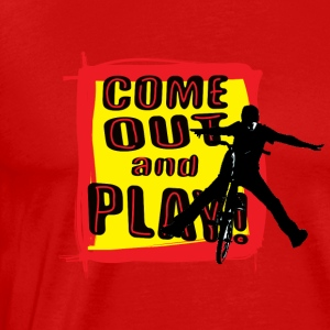 Bicycle BMX Come Out And PlayT-Shirt - Men's Premium T-Shirt