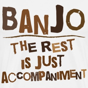 Funny Banjo Quote T-Shirts - Men's Premium T-Shirt