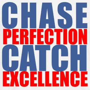 Chase perfection catch excellence white - Men's Premium T-Shirt