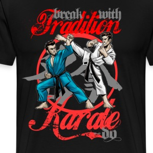 Karate-Do Break With Tradition - Men's Premium T-Shirt