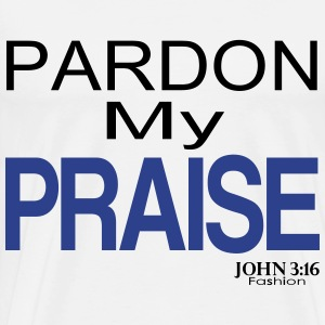 Pardon My Praise - 3-4XL - Men's Premium T-Shirt