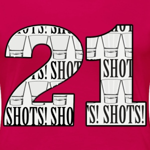 21 Shots - Women's Premium T-Shirt