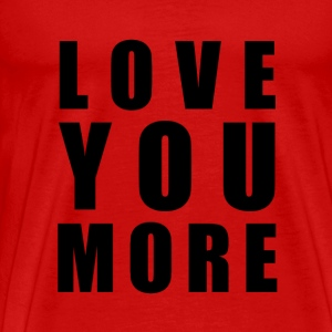 Love You More - Men's Premium T-Shirt
