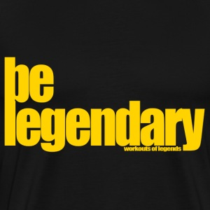 Be Legendary  - Men's Premium T-Shirt