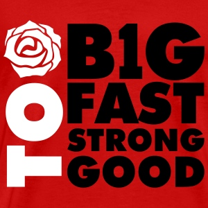 Too B1G Too Fast Too Strong Too Good T-Shirts - Men's Premium T-Shirt