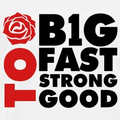 Too B1G Too Fast Too Strong Too Good T-Shirts