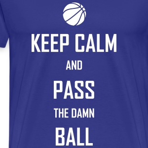 Keep Calm & Pass The Damn Ball T-Shirts - Men's Premium T-Shirt