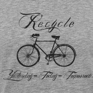 Bicycle Recycle Yesterday Today Tomorrow - Men's Premium T-Shirt