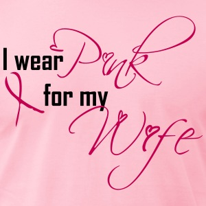 i wear pink for my wife T-Shirts - Men's T-Shirt by American Apparel