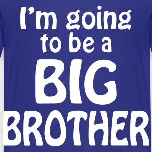i am going to be a big brother Baby & Toddler Shirts - Toddler Premium T-Shirt