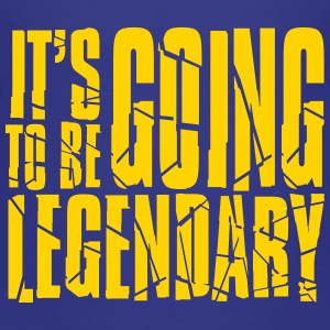 It's going to be legendary Baby & Toddler Shirts - Toddler Premium T-Shirt
