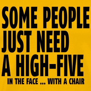 Some people just need a high five T-Shirts - Men's Premium T-Shirt