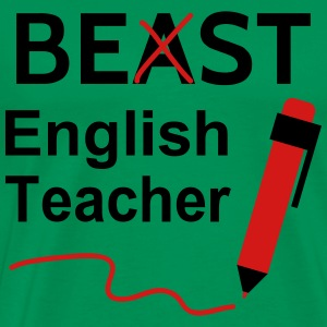 Funny Beast or Best English Teacher T-Shirts - Men's Premium T-Shirt