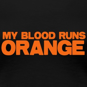 MY blood runs ORANGE Women's T-Shirts - Women's Premium T-Shirt