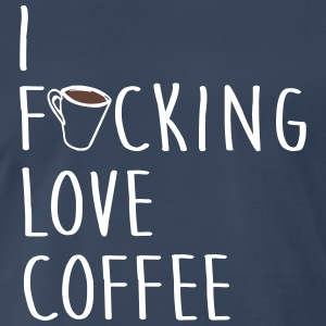 I F#cking Love Coffee Funny Adult Humor T-Shirts - Men's Premium T-Shirt