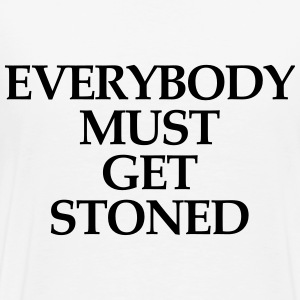 Everybody must get stoned T-Shirts - Men's Premium T-Shirt