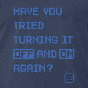 have you tried turning it off and on again ? blue - Men's Premium T-Shirt