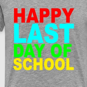 happy_last_day_of_school_s_tshirts - Men's Premium T-Shirt