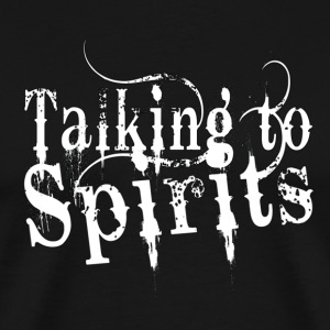 Talking to spirits [dark edition] - Men's Premium T-Shirt