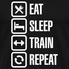 Eat sleep train repeat - bodybuilding T-Shirts