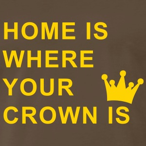 home is where your crown is T-Shirts - Men's Premium T-Shirt