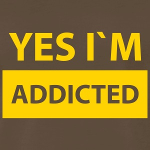 yes i´m the addicted T-Shirts - Men's Premium T-Shirt