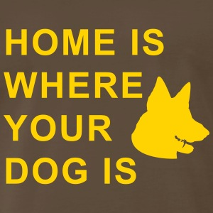 home is where your dog is T-Shirts - Men's Premium T-Shirt