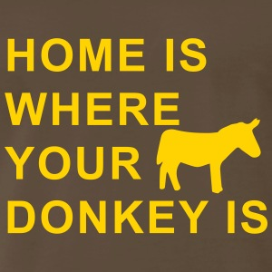 home is where your donkey is T-Shirts - Men's Premium T-Shirt