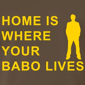 home is where your babo lives T-Shirts - Men's Premium T-Shirt