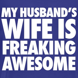 My Husband's Wife Is Freaking Awesome T-Shirts - Men's Premium T-Shirt