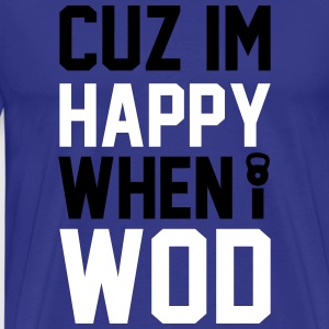 HAPPY WHEN I WOD - Men's Premium T-Shirt