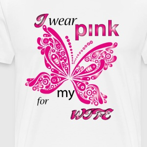 i wear pink for my wife T-Shirts - Men's Premium T-Shirt