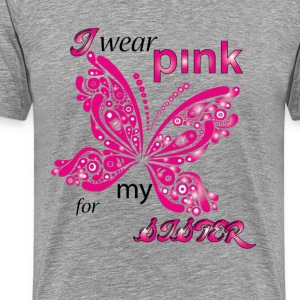 i wear pink for my sister T-Shirts - Men's Premium T-Shirt
