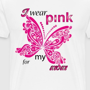 i wear pink for my mom  T-Shirts - Men's Premium T-Shirt