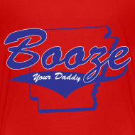 Design ~ Booze Your Daddy - Todler(Red)