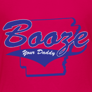 Design ~ Booze Your Daddy - Todler(Pink)