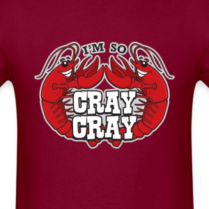 I'm So Cray Cray - Men's T-Shirt