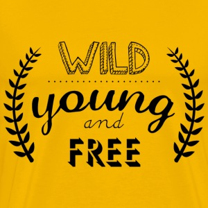 young wild and free inscription - Men's Premium T-Shirt