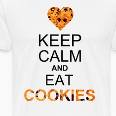 keep calm and eat cookies T-Shirts
