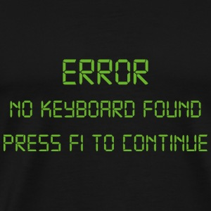 Error No Keyboard Press F1 To Continue - Men's Premium T-Shirt