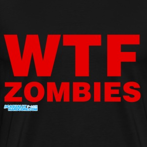 WTF Zombies - Men's Premium T-Shirt