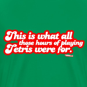 What All Those Hours Of Playing Were For - Men's Premium T-Shirt