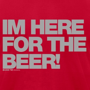 I'm Here For The Beer! - Men's T-Shirt by American Apparel