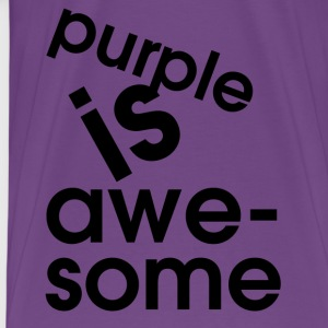 Purple Purple is awesome T-Shirts - Men's Premium T-Shirt