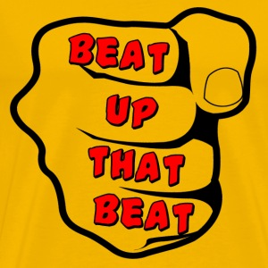 Yellow Beat Up That Beat T-Shirts - Men's Premium T-Shirt