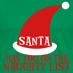 Forest green SANTA HAS YOU ON THE NAUGHTY LIST with jolly red hat T-Shirts - Men's Premium T-Shirt