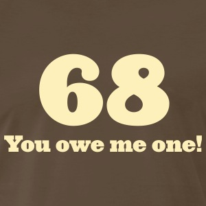 Chocolate 68 - You owe me one (1c, ENG) T-Shirts - Men's Premium T-Shirt