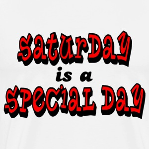 Natural Saturday is a Special Day T-Shirts - Men's Premium T-Shirt